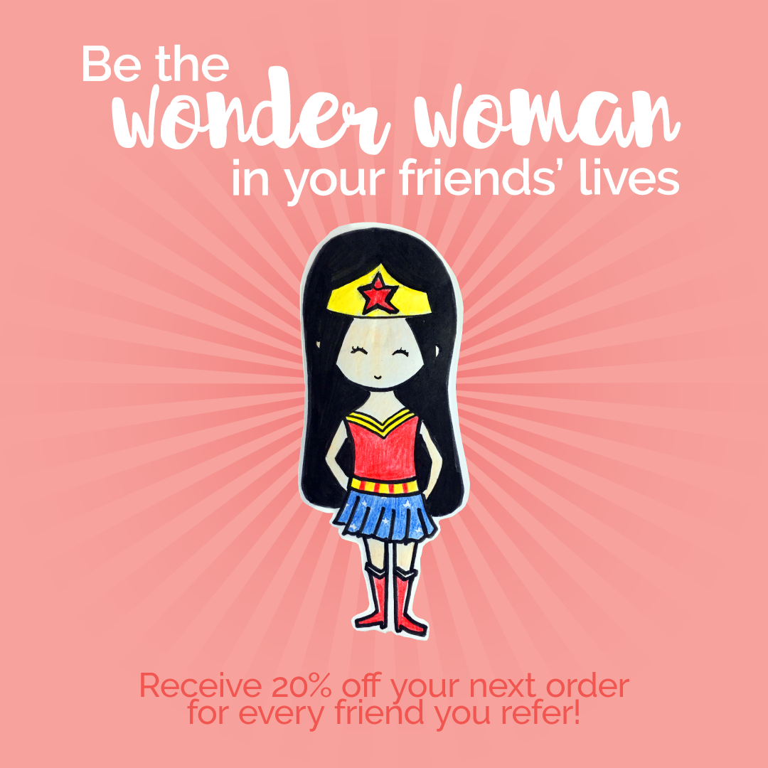 be the wonder woman in your friends' lives