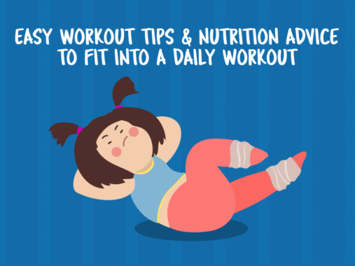easy-workout-tips-and-nutrition-advice-to-fit-into-a-daily-workout