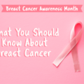 what-you-should-know-about-breast-cancer