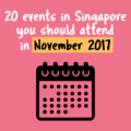 20-events-in-singapore-you-should-attend-in-november-2017