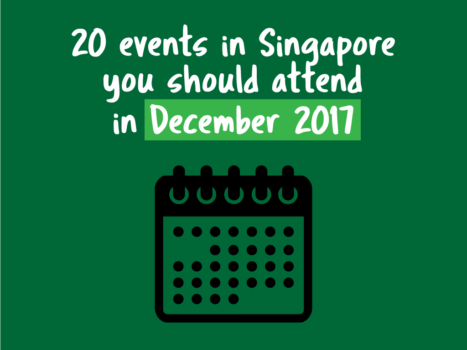 20-events-in-singapore-you-should-attend-in-december-2017