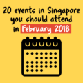 20-events-in-singapore-you-should-attend-in-february-2018