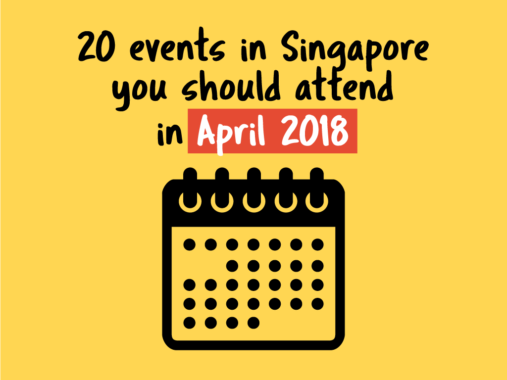 20-events-in-singapore-you-should-attend-in-april-2018
